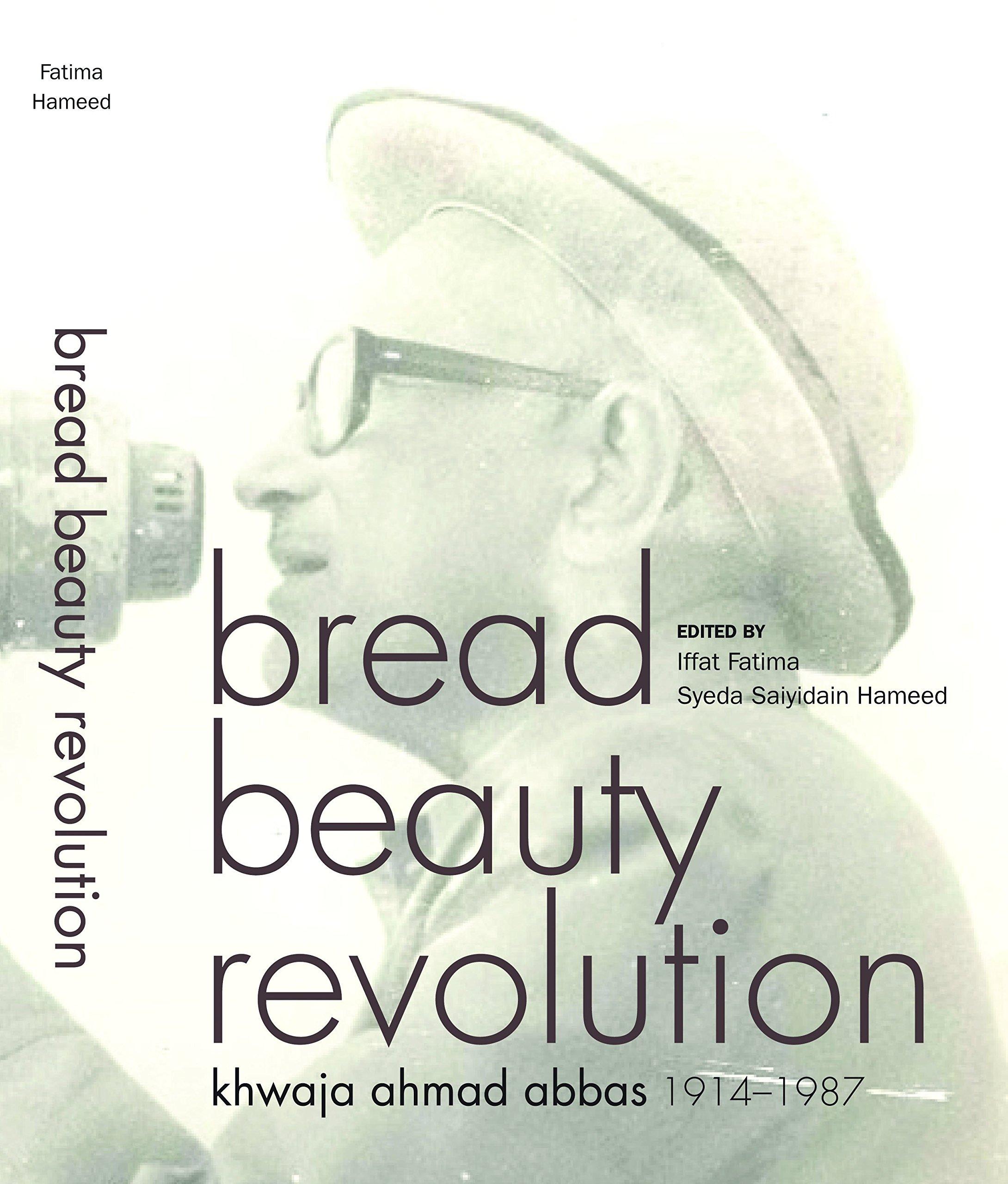 Bread Beauty Revolution: Khwaja Ahmad Abbas, 1914-1987