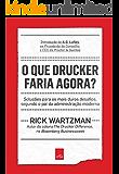 O que Drucker faria agora?