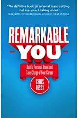 Remarkable You: Build a Personal Brand and Take Charge of Your Career Kindle Edition