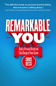 Remarkable You: Build a Personal Brand and Take Charge of Your Career