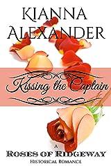 Kissing the Captain: A Roses of Ridgeway Historical Romance (The Roses of Ridgeway Book 1)