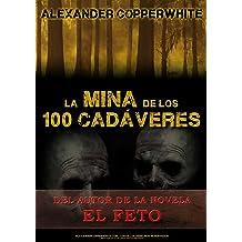 La mina de los 100 cadáveres (El relato): La aparición de los fantasmas (Spanish Edition) Feb 08, 2015