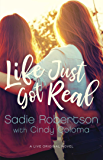 Life Just Got Real: A Live Original Novel (Live Original Fiction)
