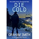 Die Cold (The Jake Boulder Thrillers Book 4)