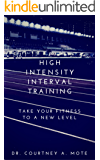 High Intensity Interval Training: Take Your Fitness to a New Level