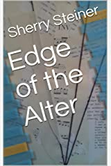 Edge of the Alter Kindle Edition