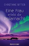 Eine Frau erlebt die Polarnacht (German Edition)