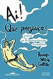 Ai! Que preguiça!...: O Brasil em 39 poemas fabulosos & alegóricos