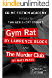 Gym Rat & The Murder Club: Two New Stories (Kindle Single) (Crime Fiction Academy Presents...)