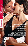 Un si troublant chantage - Les fiancés de Rust Creek Falls (Passions)