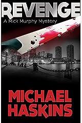 REVENGE - A Mick Murphy Mystery: A Mick Murphy Mystery (A Mick Murphy Key West Series Book 4) Kindle Edition