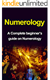 Numerology: Numerology For Beginners: The Complete Numerology Guide for Happiness and Success (Numerology for new Age, Numerology for Dummies, Numerology ... Numerology, Numerology the Divine Triangle)
