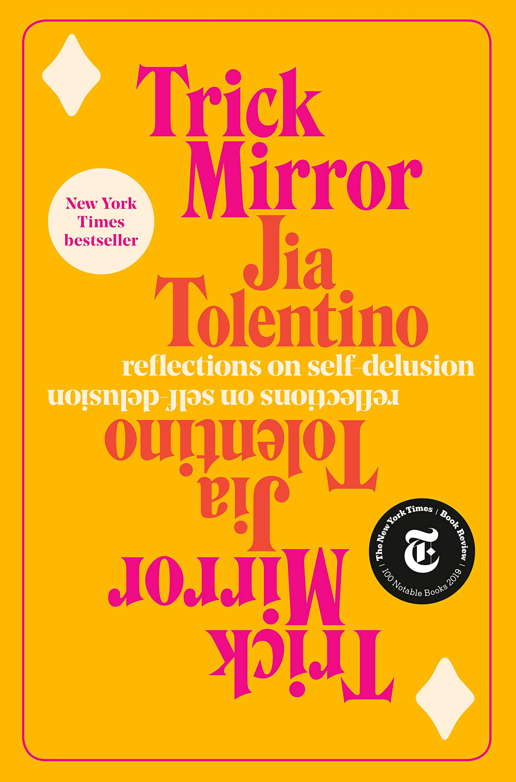 Amazon.com: Trick Mirror: Reflections on Self-Delusion (9780525510543):  Tolentino, Jia: Books