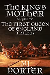 The King's Mother: Sequel to The First Queen of England Trilogy