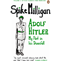 Adolf Hitler: My Part in his Downfall (Milligan Memoirs Book 1) (English Edition)