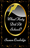 What Katy Did At School?: By Susan Coolidge - Illustrated