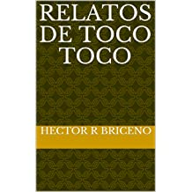 Relatos de Toco Toco (Spanish Edition) Oct 17, 2017