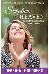 The Scripture of Heaven: Understanding Your Role in the Cosmos (A Divinely Ordered Life Book 3) Kindle Edition