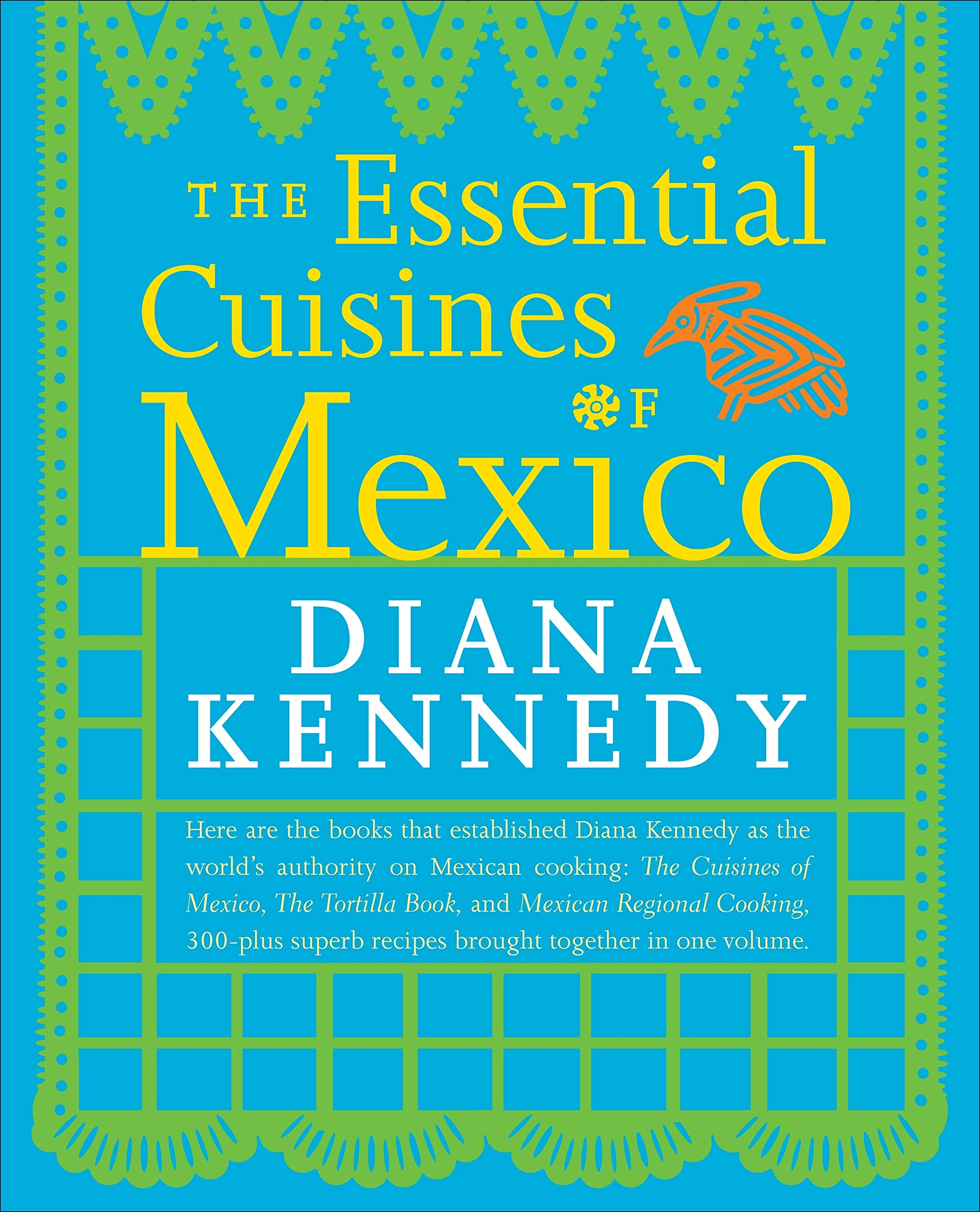 Essential Cuisines of Mexico: Revised and Updated Throughout, with ...