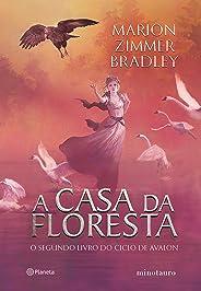 A casa da floresta (Ciclo de Avalon Livro 2)