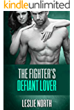 The Fighter's Defiant Lover (The Burton Brothers Series Book 4)