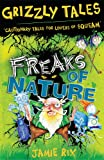 Grizzly Tales 4: Freaks of Nature: Cautionary Tales for Lovers of Squeam!