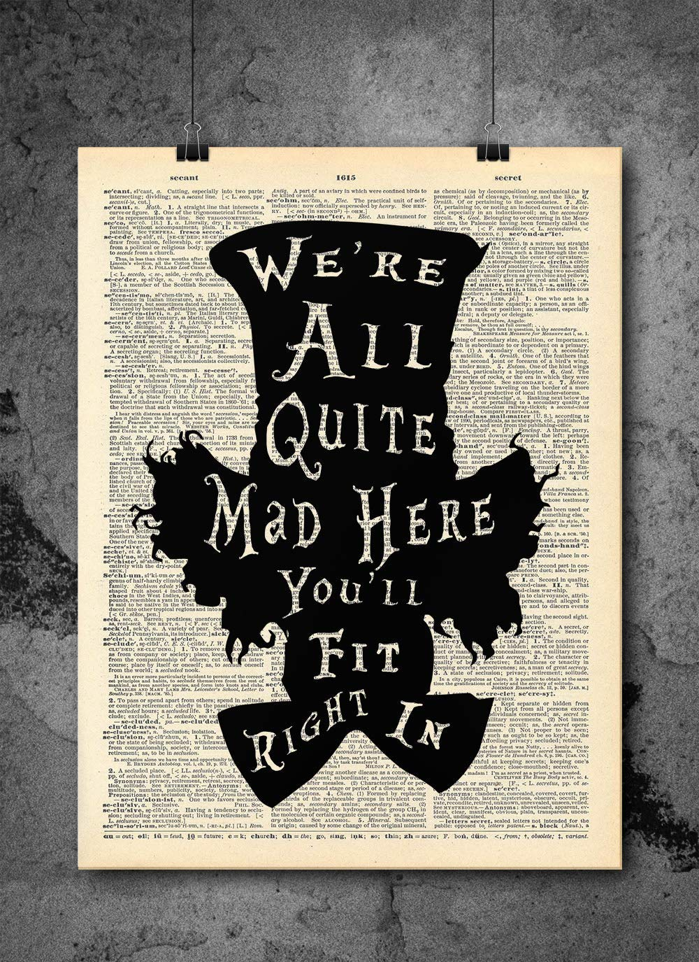 Amazon Com Mad Hatter Alice In Wonderland Quote Wall Art Vintage Art Authentic Upcycled Dictionary Art Print Home Or Office Decor Inspirational And Motivational Quote Art Handmade