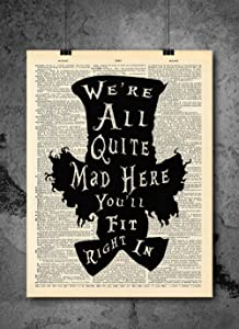 Mad Hatter Alice In Wonderland - Quote Wall Art - Vintage Art - Authentic Upcycled Dictionary Art Print - Home or Office Decor - Inspirational And Motivational Quote Art