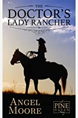 The Doctor's Lady Rancher: A Pine Haven Story Kindle Edition