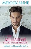 Der Milliardär steckt in der Klemme (Milliardär und Junggeselle, Buch 5) (English Edition)
