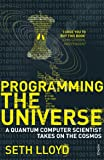 Programming The Universe: A Quantum Computer Scientist Takes on the Cosmos (English Edition)