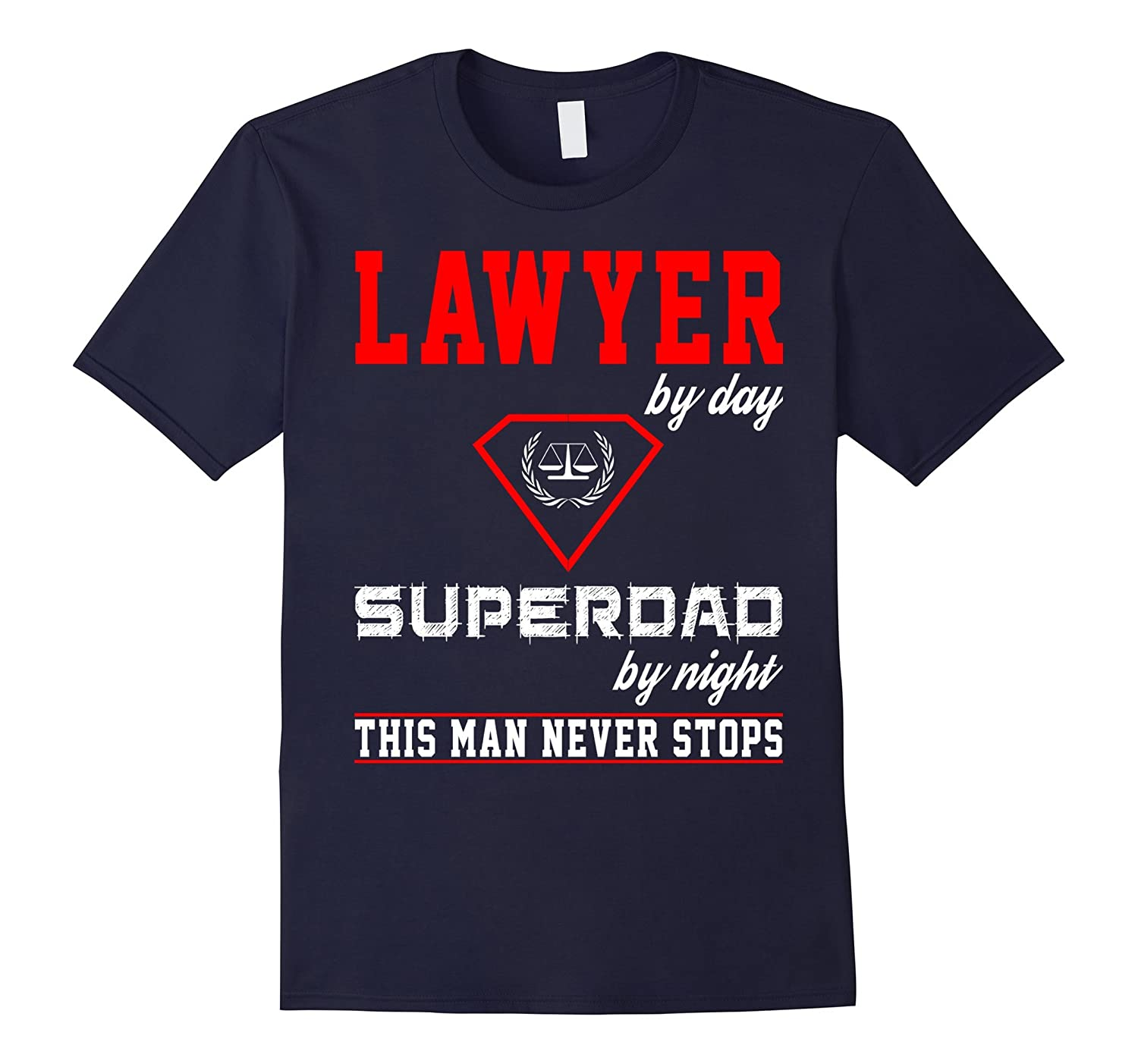 Lawyer by day, Dad by Night Shirt, Attorney T-Shirt Gift-Art