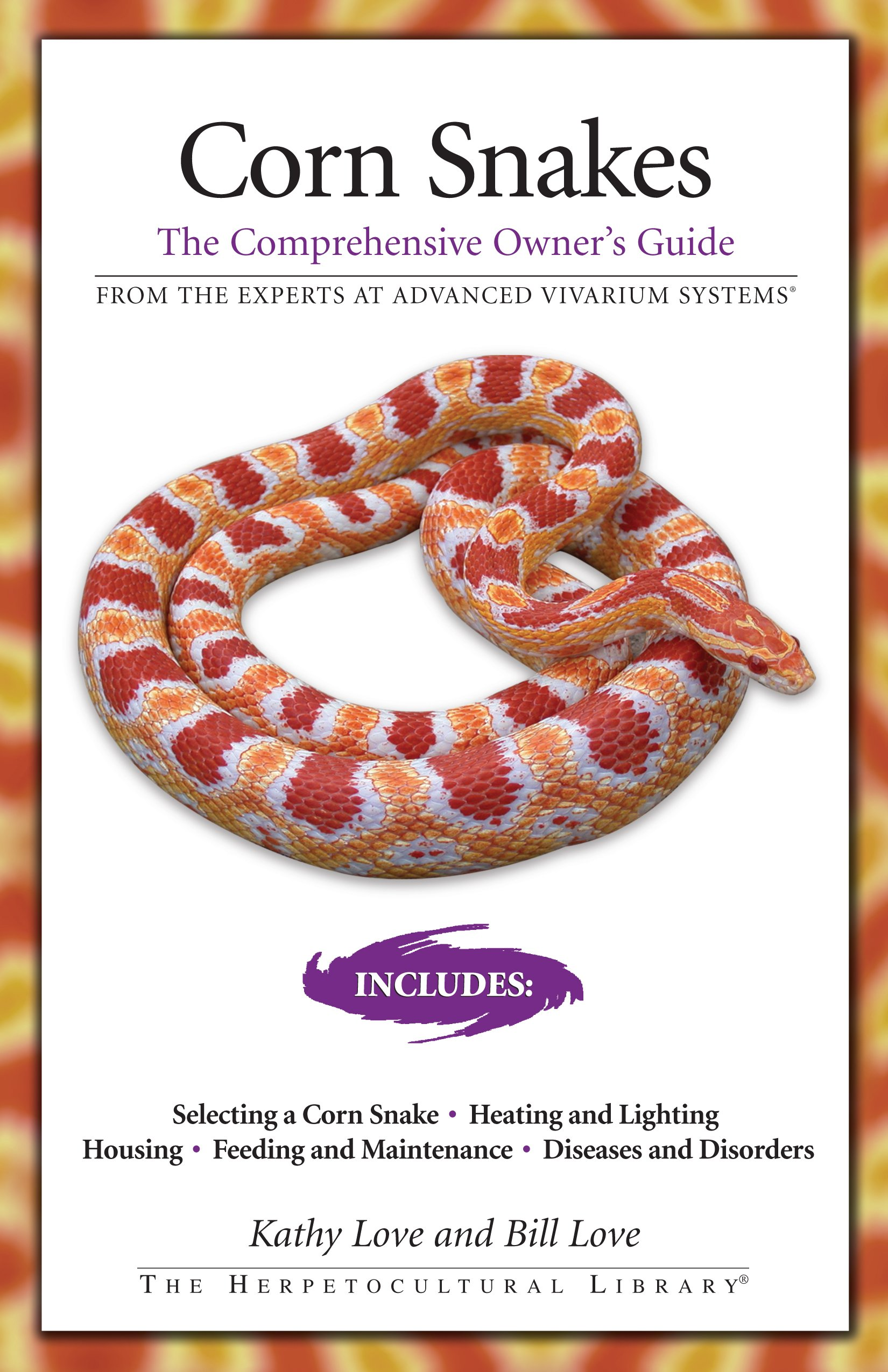 Corn Snakes: The Comprehensive Owner\'s Guide (The Herpetocultural ...