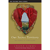 Our Secret Territory: The Essence of Storytelling (Culture Tools) (English Edition)