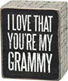 """Primitives By Kathy 3.0: x 2.5"""" Small Wood Wooden Box Sign """"I LOVE THAT YOU'RE MY GRAMMY"""""""