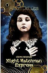 Crown Phoenix: Night Watchman Express Kindle Edition