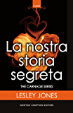 La nostra storia segreta (The Carnage Series Vol. 1)