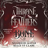 A Throne of Feathers and Bone: The Honey and Ice Series, Book 2