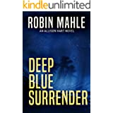 Deep Blue Surrender (An Allison Hart Novel Book 1)