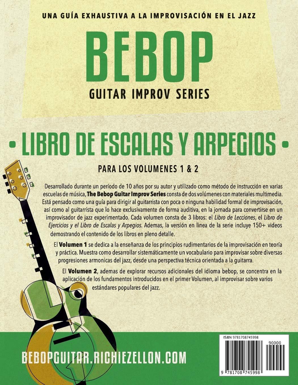 Bebop Guitar Improv Series - Libro de Escalas Y Arpegios: Sistema ...