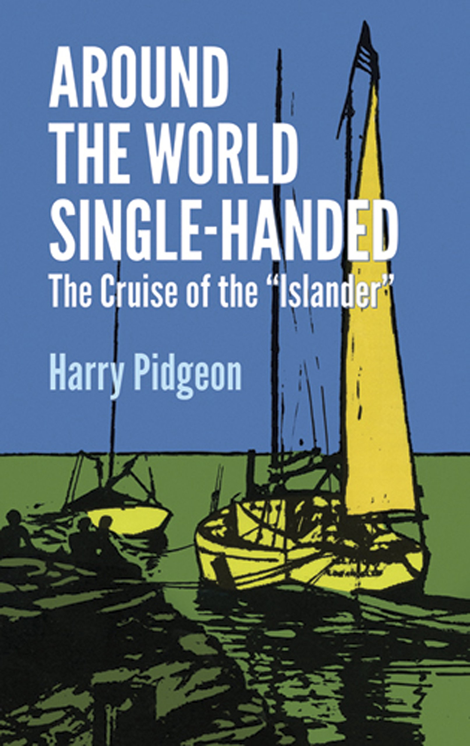 Around the World Single-Handed: The Cruise of the \