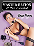 Master-bation, At Sir's Command (The Torn Series: Book 1)