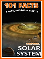 101 Facts… Solar System. Space Books For Kids.