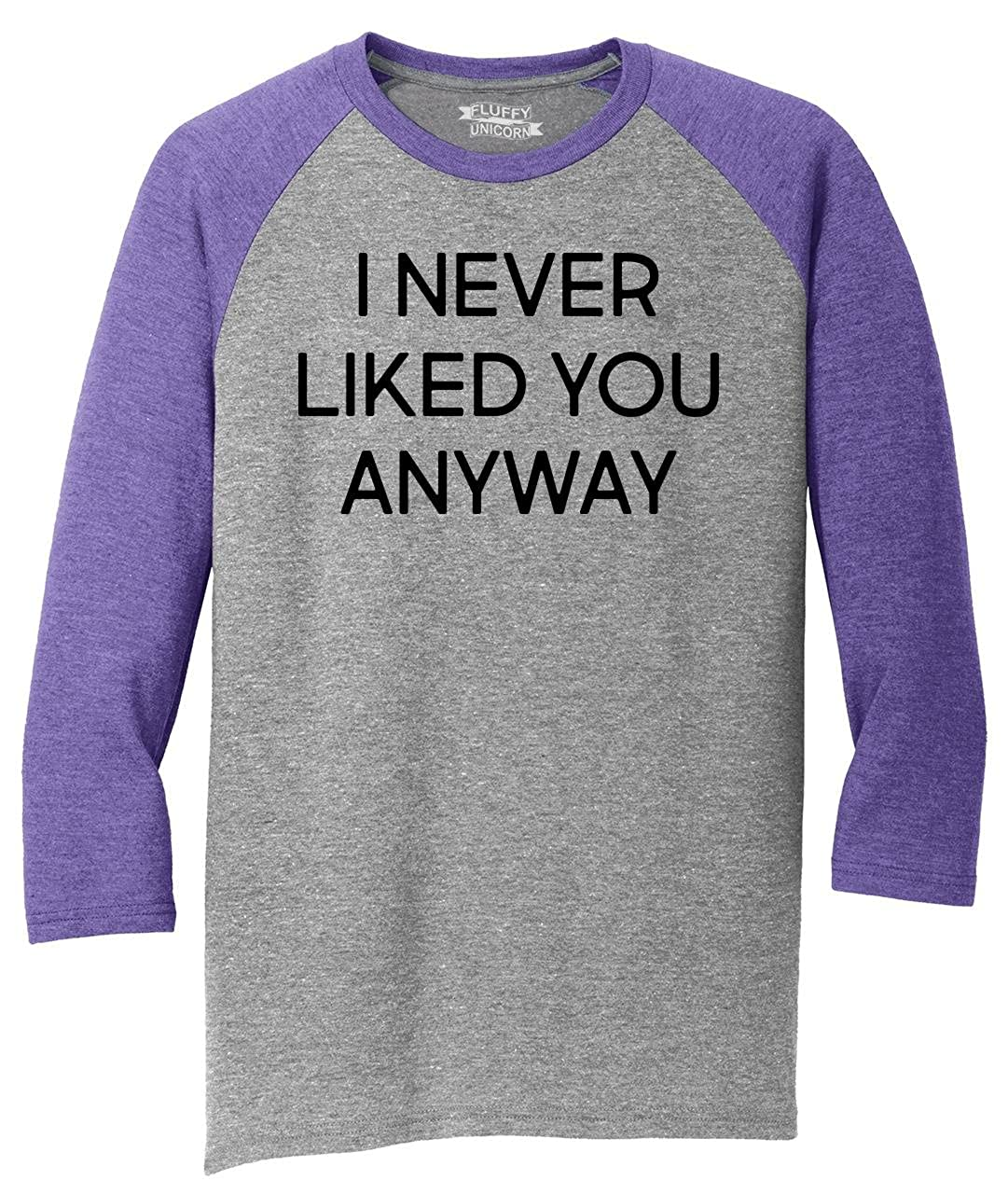 Amazoncom Comical Shirt Mens I Never Liked You Anyway 34 Triblend