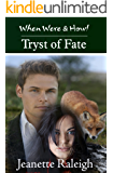 Tryst of Fate: Episode 3 (When, Were, & Howl Series)