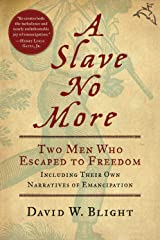 A Slave No More: Two Men Who Escaped to Freedom, Including Their Own Narratives of Emancipation (English Edition) eBook Kindle