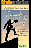 Encountering God: A Devotional for the Kingdom Driven Entrepreneur