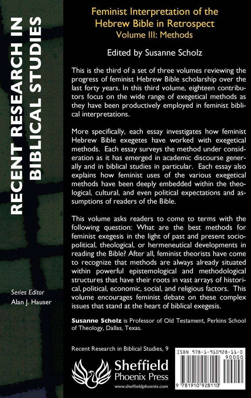 feminist interpretation of the hebrew bible in retrospect iii feminist interpretation of the hebrew bible in retrospect iii methods susanne scholz 9781910928110 amazon com books