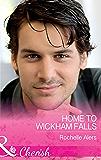 Home To Wickham Falls (Mills & Boon Cherish) (Wickham Falls Weddings, Book 1)