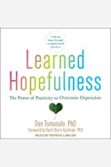 Learned Hopefulness: The Power of Positivity to Overcome Depression Audible Audiobook